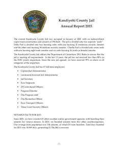Kandiyohi County Jail Annual Report 2015 The current Kandiyohi County Jail was occupied in January of 2001 with an indirect/direct supervision construction and consists of 190 beds. The jail is divided into two separate