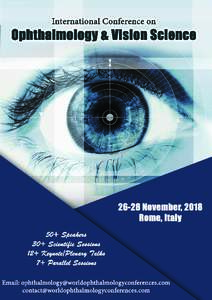 Invitation Ophthalmology Conferences welcomes you to attend International Conference on Ophthalmology and Vision Science 2018 which will be held during November, 2018 at Rome, Italy. This annual meeting melds br