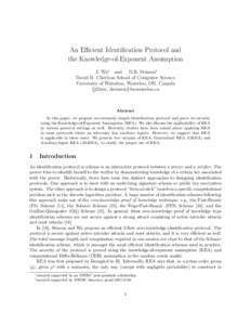 An Efficient Identification Protocol and the Knowledge-of-Exponent Assumption J. Wu∗ and D.R. Stinson† David R. Cheriton School of Computer Science University of Waterloo, Waterloo, ON, Canada {j32wu, dstinson}@uwate