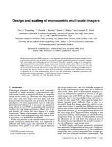 Design and scaling of monocentric multiscale imagers Eric J. Tremblay,1,3,* Daniel L. Marks,2 David J. Brady,2 and Joseph E. Ford1 1 Department of Electrical & Computer Engineering, University of California San Diego, 95