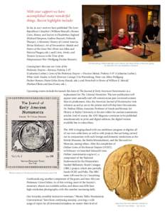 With your support we have accomplished many wonderful things. Recent highlights include: So far, in 2017–2018 we have published The Later Republican Cistophori (William Metcalf); Roman Coins, Money, and Society in Eliz
