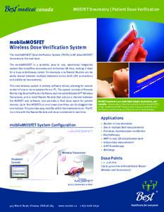 MOSFET Dosimetry | Patient Dose Verification  mobileMOSFET Wireless Dose Verification System The mobileMOSFET Dose Verification System (TN-RD-70-W) takes MOSFET dosimetry to the next level.