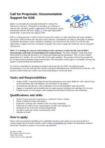 Call for Proposals: Documentation Support for KDE KDE is an international community dedicated to writing Free Software for end users. Thousands of volunteers are working on software like a desktop, graphics applications,