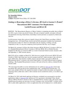 For Immediate Release March 9, 2018 Contact: MassDOT Press Office: Getting or Renewing a Driver's License, ID Card or Learner's Permit? Massachusetts RMV Announces New Requirements: