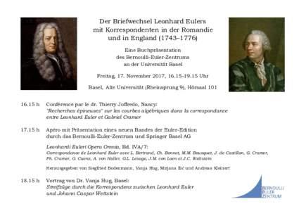 Der Briefwechsel Leonhard Eulers mit Korrespondenten in der Romandie und in England (1743–1776) Eine Buchpräsentation des Bernoulli-Euler-Zentrums an der Universität Basel