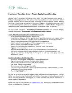 Investment Associate Africa – Private Equity Impact Investing Bamboo Capital Partners is a commercial private equity firm making investments that matter. It finds game-changing businesses then applies a mix of geograph