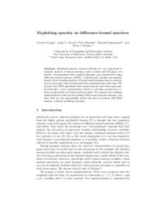 Exploiting sparsity in difference-bound matrices Graeme Gange1 , Jorge A. Navas2 , Peter Schachte1 , Harald Søndergaard1 , and Peter J. Stuckey1 1  2