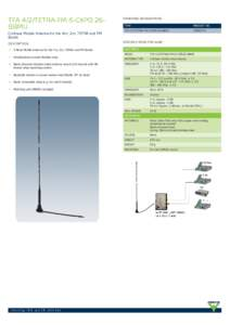 TFA 4/2/TETRA-FM-S-CXP0.26BBMU Collinear Mobile Antenna for the 4m, 2m, TETRA and FM Bands DESCRIPTION 4-Band Mobile Antenna for the 4m, 2m, TETRA and FM Bands. Polyethylene-covered flexible whip.
