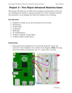 Simon Monk's Raspberry Pi Electronics Starter Kit Advanced Project 1  Henry Budden Project 2 – Two Player Advanced Reaction Game
