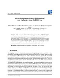 T HE EASST N EWSLETTER  Maintaining large software distributions: new challenges from the FOSS era  Roberto Di Cosmo *and Berke Durak **and Xavier Leroy **and Fabio Mancinelli *and J´erˆome