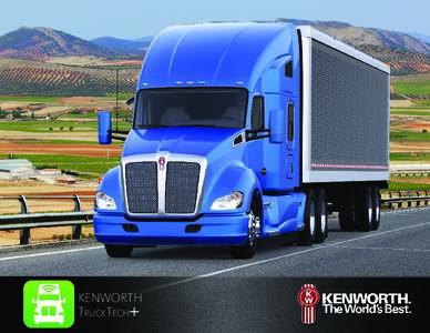 KENWORTH TRUCKTECH+ ACCELERATE DIAGNOSTICS, EXPEDITE REPAIRS AND MAXIMIZE UPTIME Running your business just became a whole lot easier, more productive, more efficient and more profitable. Introducing KENWORTH TRUCKTECH+
