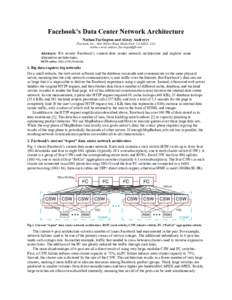 Facebook's Data Center Network Architecture Nathan Farrington and Alexey Andreyev Facebook, Inc., 1601 Willow Road, Menlo Park, CA 94025, USA Author e-mail address:   Abstract: We review Facebook's c
