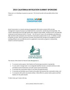 2015 CALIFORNIA MITIGATION SUMMIT SPONSORS Please join us in thanking our generous sponsors. This Summit would not be possible without their support. Aerial Conservation is a remote sensing and geographic information sys