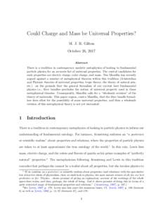 Could Charge and Mass be Universal Properties? M. J. R. Gilton October 26, 2017 Abstract There is a tradition in contemporary analytic metaphysics of looking to fundamental particle physics for an accurate list of univer