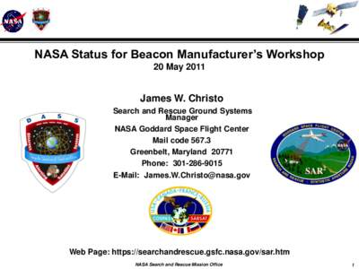 NASA Status for Beacon Manufacturer's Workshop 20 May 2011 James W. Christo Search and Rescue Ground Systems Manager