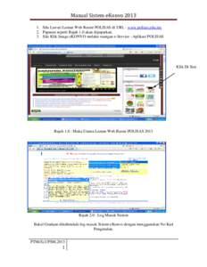 Manual Sistem eKonvoSila Lawati Laman Web Rasmi POLISAS di URL : www.polisas.edu.my 2. Paparan seperti Rajah 1.0 akan dipaparkan. 3. Sila Klik Image eKONVO melalui ruangan e-Service –Aplikasi POLISAS  Klik Di