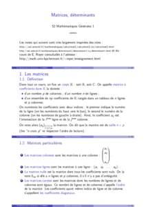 Matrices, d´eterminants S2 Math´ematiques G´en´erales 1 11MM21 Les notes qui suivent sont tr`es largement inspir´ees des sites : http://uel.unisciel.fr/mathematiques/calculmat1/calculmat1/co/calculmat1.html