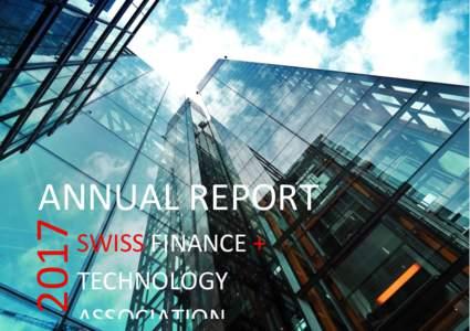 2017  ANNUAL REPORT SWISS FINANCE + TECHNOLOGY ASSOCIATION