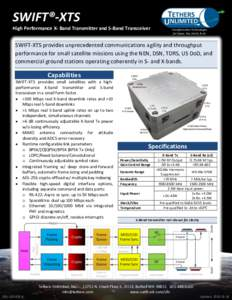 SWIFT®-XTS High Performance X- Band Transmitter and S-Band Transceiver Transformative Technologies for Space, Sea, Earth, & Air