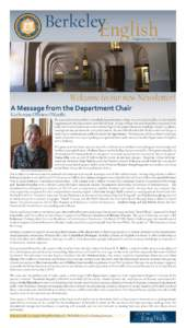 BerkeleyEnglish  University of California Welcome to our new Newsletter! A Message from the Department Chair