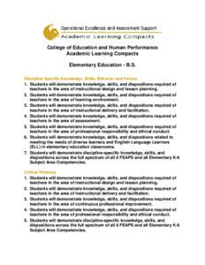 College of Education and Human Performance Academic Learning Compacts Elementary Education - B.S. Discipline Specific Knowledge, Skills, Behavior and Values 1. Students will demonstrate knowledge, skills, and disposition