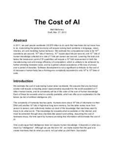 TheCostofAI MattMahoney Draft,Mar.27,2013 Abstract In2011,wepaidpeopleworldwideUS$70trilliontodoworkthatmachinesdidnotknowhow