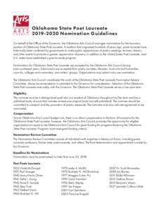Oklahoma State Poet LaureateNomination Guidelines On behalf of the Office of the Governor, the Oklahoma Arts Council manages nominations for the honorary position of Oklahoma State Poet Laureate. A tradition t