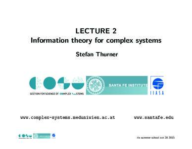 LECTURE 2 Information theory for complex systems Stefan Thurner www.complex-systems.meduniwien.ac.at