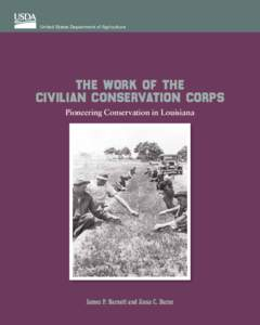 United States Department of Agriculture  The Work of the Civilian Conservation Corps Pioneering Conservation in Louisiana