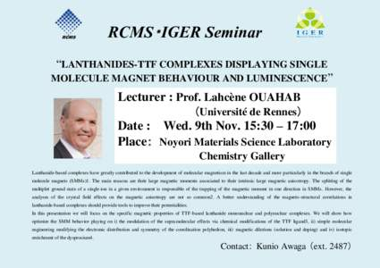 """RCMS  RCMS・IGER Seminar """"LANTHANIDES-TTF COMPLEXES DISPLAYING SINGLE MOLECULE MAGNET BEHAVIOUR AND LUMINESCENCE"""""""
