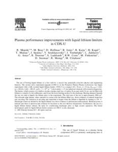 Fusion Engineering and Design /447 www.elsevier.com/locate/fusengdes Plasma performance improvements with liquid lithium limiters in CDX-U R. Majeski a,*, M. Boaz a, D. Hoffman a, B. Jones a, R. Kaita a, H