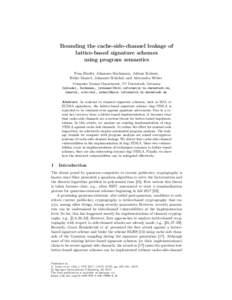 Bounding the cache-side-channel leakage of lattice-based signature schemes using program semantics Nina Bindel, Johannes Buchmann, Juliane Krämer, Heiko Mantel, Johannes Schickel, and Alexandra Weber Computer Science De