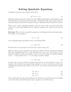 Solving Quadratic Equations A quadratic equation is any equation of the form, ax2 + bx + c = 0 (1)