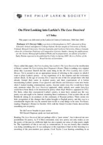 On First Looking into Larkin's The Less Deceived A T Tolley This paper was delivered at the Larkin in Context Conference, 30th June 2002 Professor A T (Trevor) Tolley was born in Birmingham in 1927, educated at King Ed