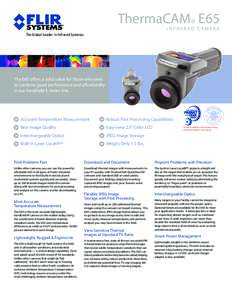 ThermaCAM® E65 INFRARED CAMERA The Global Leader in Infrared Cameras The E65 offers a solid value for those who seek to combine good performance and affordability