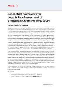 Conceptual Framework for Legal & Risk Assessment of Blockchain Crypto Property (BCP) The New Property on the Block The age of tokenized ecosystems has begun – the shift from centralized to decentralized blockchain-base