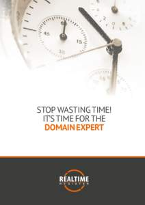 STOP WASTING TIME! IT'S TIME FOR THE DOMAIN EXPERT Realtime Register has been active in the web hosting and domain name industry for more than 10 years and has been ICANN accredited sinceWe serve over