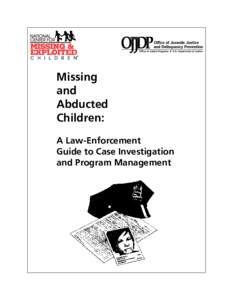 Missing and Abducted Children: A Law-Enforcement Guide to Case Investigation