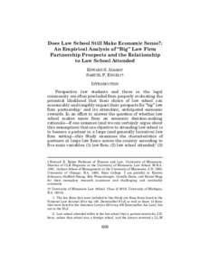"""Does Law School Still Make Economic Sense?: An Empirical Analysis of """"Big"""" Law Firm Partnership Prospects and the Relationship to Law School Attended EDWARD S. ADAMS† SAMUEL P. ENGEL††"""
