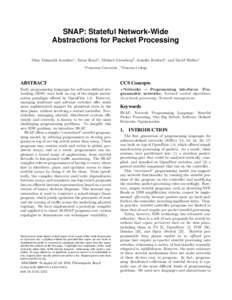 SNAP: Stateful Network-Wide Abstractions for Packet Processing Mina Tahmasbi Arashloo1 , Yaron Koral1 , Michael Greenberg2 , Jennifer Rexford1 , and David Walker1 1  Princeton University , 2 Pomona College