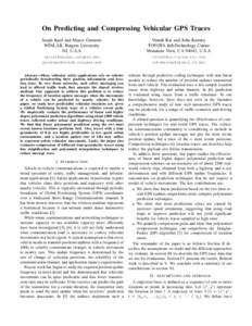 On Predicting and Compressing Vehicular GPS Traces Sanjit Kaul and Marco Gruteser WINLAB, Rutgers University NJ, U.S.A  Vinuth Rai and John Kenney