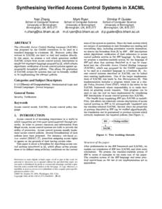 Synthesising Verified Access Control Systems in XACML Nan Zhang School of Computer Science University of Birmingham Birmingham, UK, B15 2TT