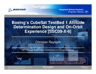 Integrated Defense Systems  Phantom Works Boeing's CubeSat TestBed 1 Attitude Determination Design and On-Orbit