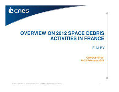 OVERVIEW ON 2012 SPACE DEBRIS ACTIVITIES IN FRANCE F.ALBY