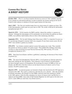 """Gamma-Ray Bursts  A BRIEF HISTORY October 1963: The U.S. Air Force launches the first in a series of """"Vela"""" satellites carrying X-ray, gamma-ray and neutron detectors in order to monitor any nuclear testing by the"""