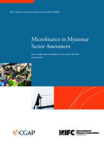 IFC Advisory Services in East Asia and the Pacific  Microfinance in Myanmar Sector Assessment By Eric Duflos, Paul Luchtenburg, Li Ren, and Li Yan Chen January 2013