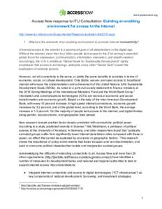 www.accessnow.org  Access Now response to ITU Consultation: Building an enabling environment for access to the Internet http://www.itu.int/en/council/cwg-internet/Pages/consultation-feb2016.aspx 1. What are the elements