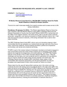 EMBARGOED FOR RELEASE UNTIL JANUARY 16, 2014, 12PM EST CONTACT: Ariel EngelmanRI Medical Reserve Corps Receives a $20,000 MRC Challenge Award for Public Health Initiatives to Bene