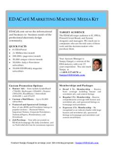 EDACAFÉ MARKETING MACHINE MEDIA KIT EDACafé.com serves the informational and business-to- business needs of the professional electronic design community. QUICK FACTS
