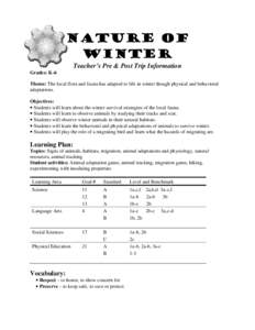 Nature of Winter Teacher's Pre & Post Trip Information Grades: K-6 Theme: The local flora and fauna has adapted to life in winter though physical and behavioral adaptations.